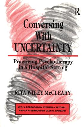 Conversing With Uncertainty: Practicing Psychotherapy in A Hospital Setting (Hardback) book cover