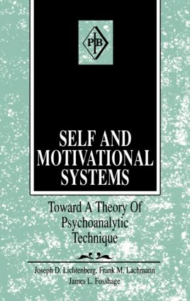 Self and Motivational Systems: Towards A Theory of Psychoanalytic Technique (Hardback) book cover