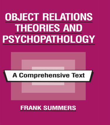 Object Relations Theories and Psychopathology: A Comprehensive Text (Hardback) book cover