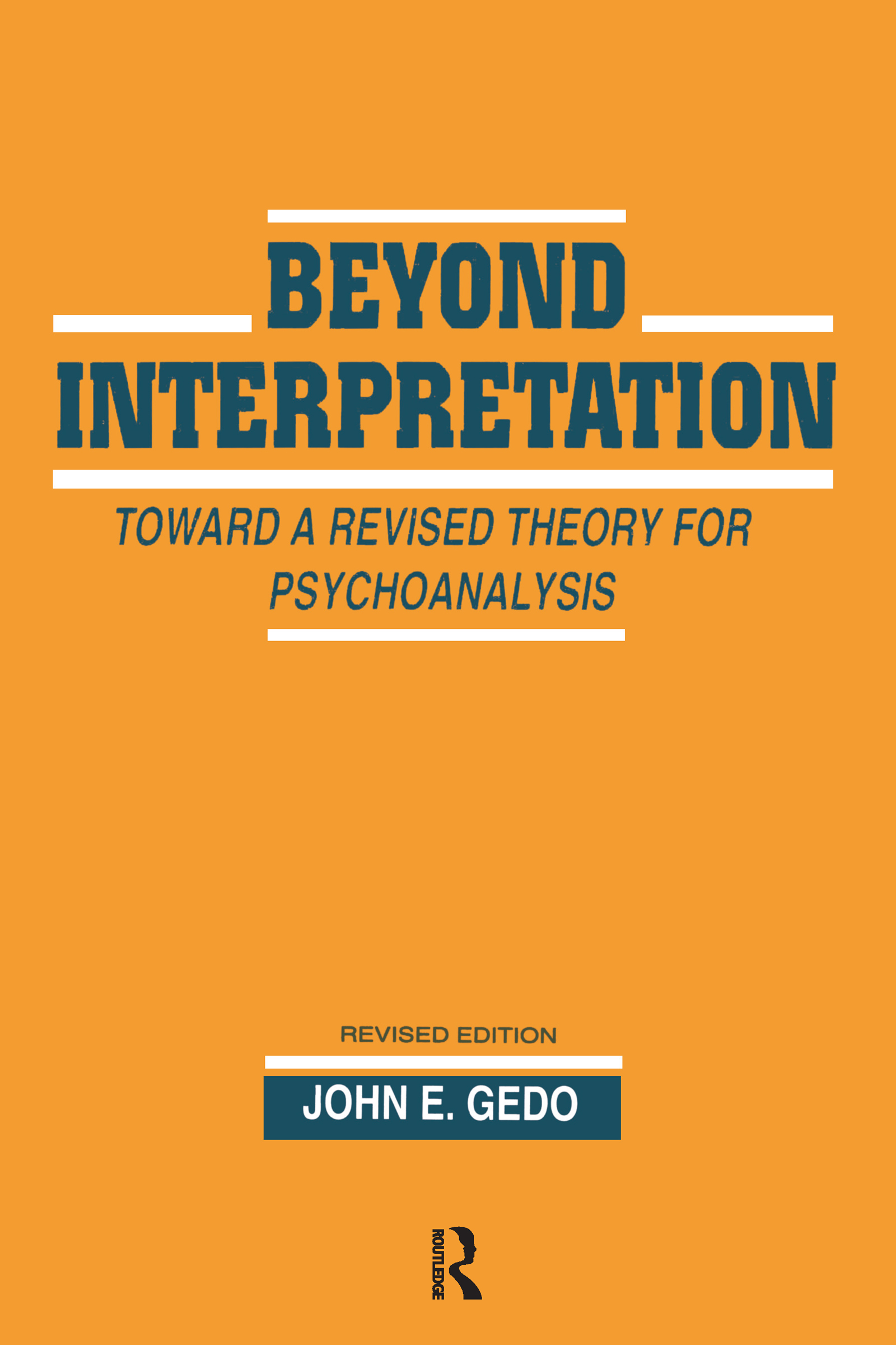 Beyond Interpretation: Toward a Revised Theory for Psychoanalysis (Paperback) book cover