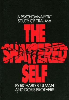 The Shattered Self: A Psychoanalytic Study of Trauma, 1st Edition (Paperback) book cover