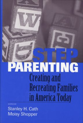 Stepparenting: Creating and Recreating Families in America Today (Hardback) book cover