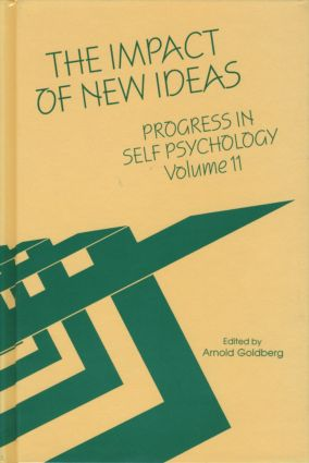 Progress in Self Psychology, V. 11: The Impact of New Ideas, 1st Edition (Hardback) book cover
