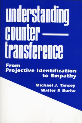 Understanding Countertransference: From Projective Identification to Empathy, 1st Edition (Paperback) book cover