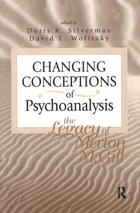 Changing Conceptions of Psychoanalysis: The Legacy of Merton M. Gill, 1st Edition (Paperback) book cover