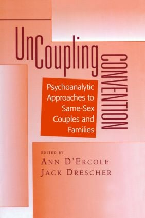 Uncoupling Convention: Psychoanalytic Approaches to Same-Sex Couples and Families (Hardback) book cover