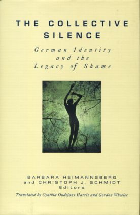 The Collective Silence: German Identity and the Legacy of Shame (Hardback) book cover
