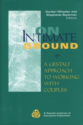 On Intimate Ground: A Gestalt Approach to Working with Couples (Hardback) book cover