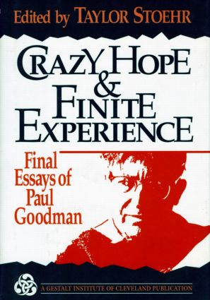 Crazy Hope and Finite Experience: Final Essays of Paul Goodman (Hardback) book cover