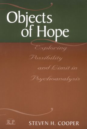 Objects of Hope: Exploring Possibility and Limit in Psychoanalysis (Hardback) book cover