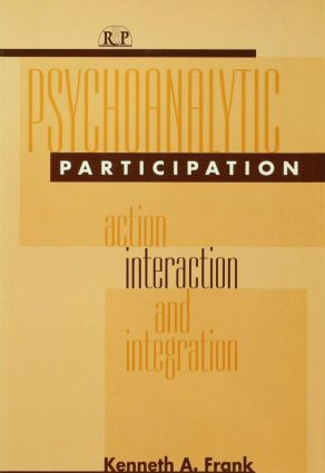 Psychoanalytic Participation: Action, Interaction, and Integration (Hardback) book cover