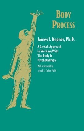 Body Process: A Gestalt Approach to Working with the Body in Psychotherapy, 1st Edition (Hardback) book cover