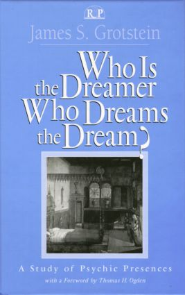 Who Is the Dreamer, Who Dreams the Dream?: A Study of Psychic Presences (Hardback) book cover