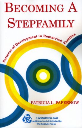 Becoming A Stepfamily: Patterns of Development in Remarried Families, 1st Edition (Paperback) book cover