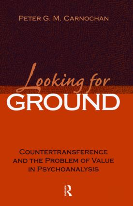 Looking for Ground: Countertransference and the Problem of Value in Psychoanalysis (Hardback) book cover