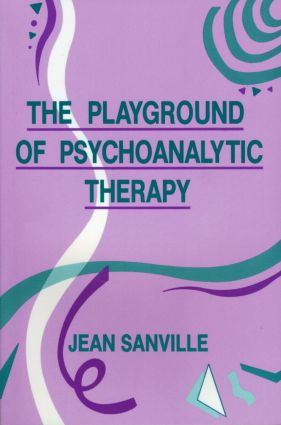 The Playground of Psychoanalytic Therapy: 1st Edition (Paperback) book cover