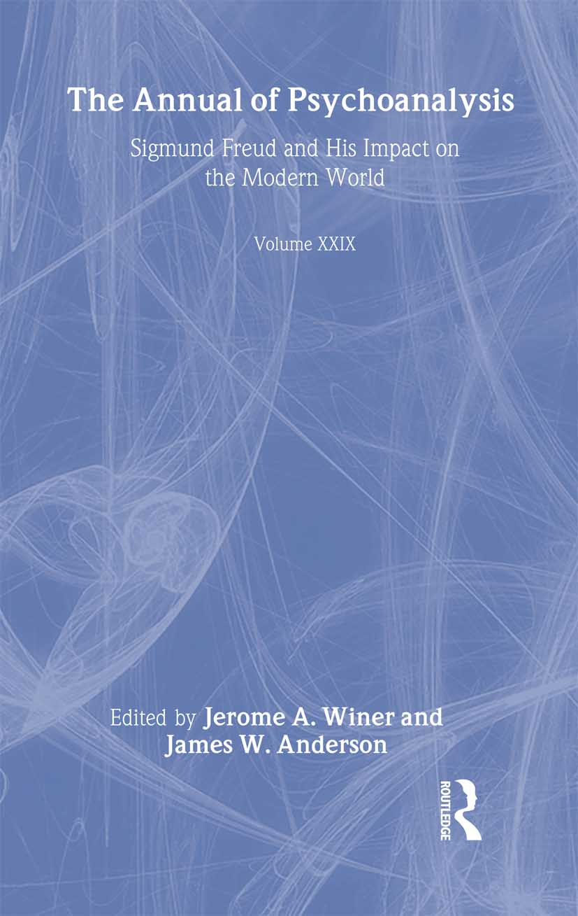 The Annual of Psychoanalysis, V. 29: Sigmund Freud and His Impact on the Modern World, 1st Edition (Hardback) book cover