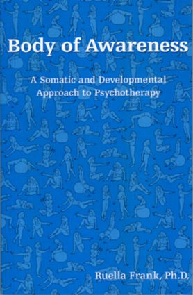 Body of Awareness: A Somatic and Developmental Approach to Psychotherapy, 1st Edition (Paperback) book cover