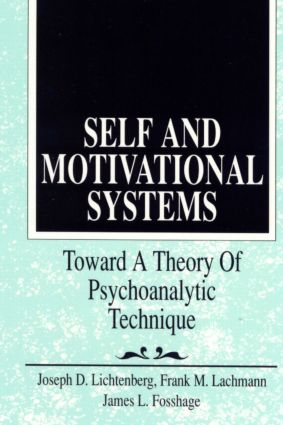 Self and Motivational Systems: Towards A Theory of Psychoanalytic Technique (Paperback) book cover