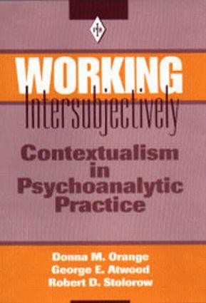 Working Intersubjectively: Contextualism in Psychoanalytic Practice book cover