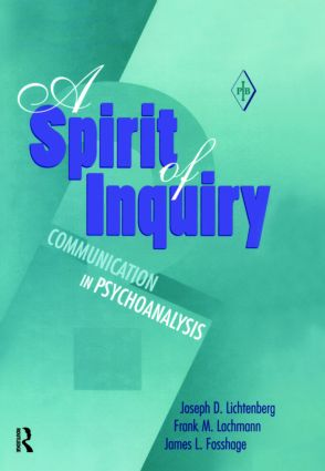 A Spirit of Inquiry: Communication in Psychoanalysis (Hardback) book cover