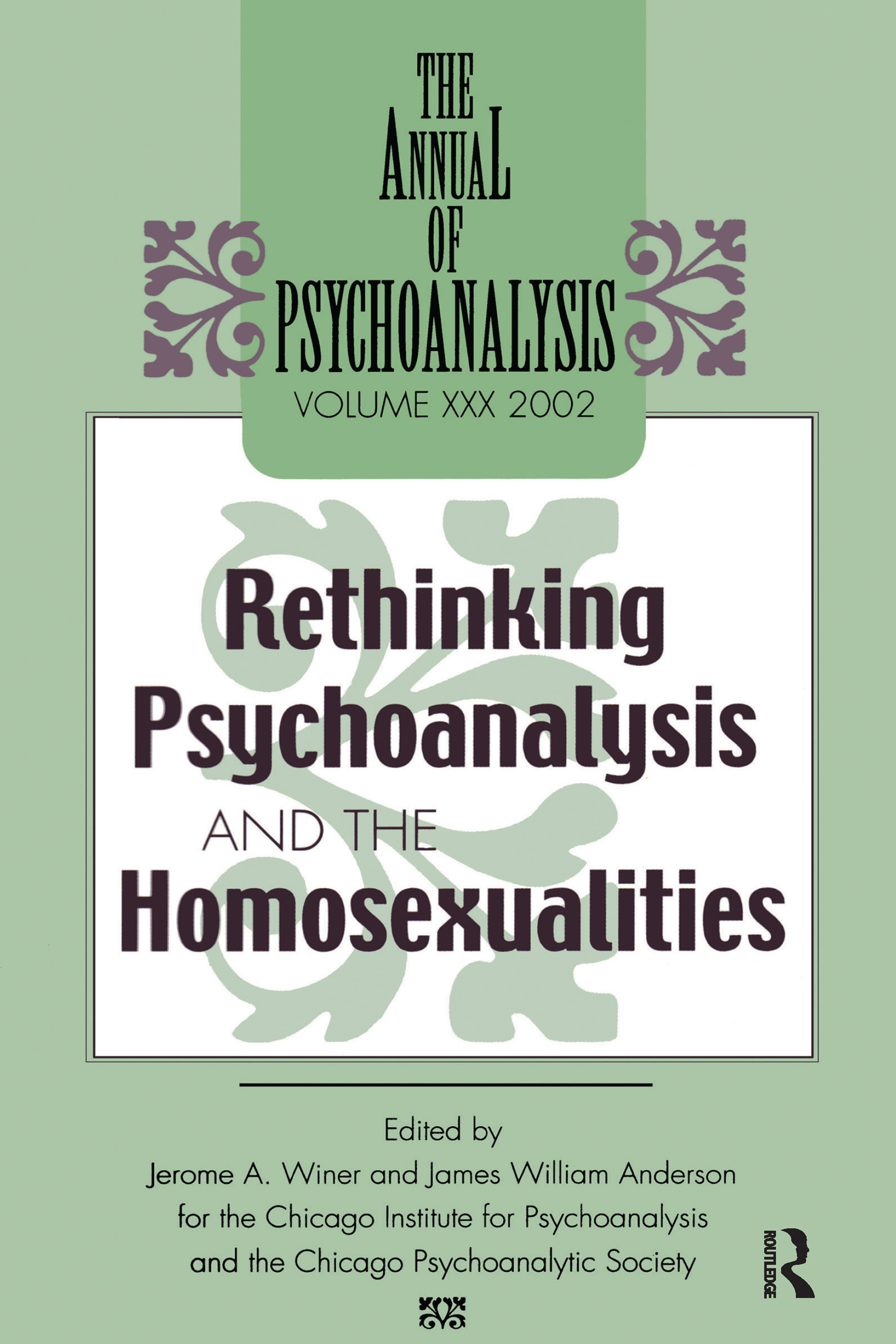 The Annual of Psychoanalysis, V. 30: Rethinking Psychoanalysis and the Homosexualities book cover