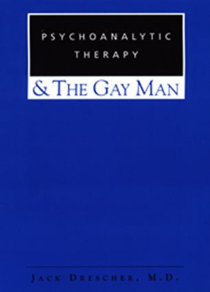 Psychoanalytic Therapy and the Gay Man (Paperback) book cover