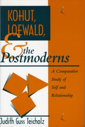 Kohut, Loewald and the Postmoderns: A Comparative Study of Self and Relationship, 1st Edition (Paperback) book cover
