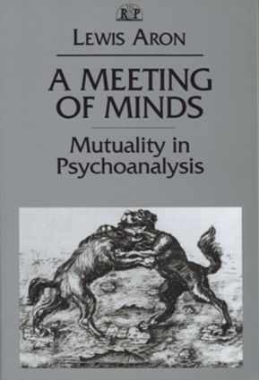 A Meeting of Minds: Mutuality in Psychoanalysis, 1st Edition (Paperback) book cover
