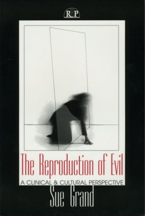 The Reproduction of Evil: A Clinical and Cultural Perspective (Paperback) book cover