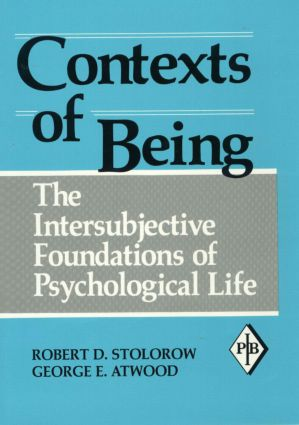 Contexts of Being: The Intersubjective Foundations of Psychological Life book cover