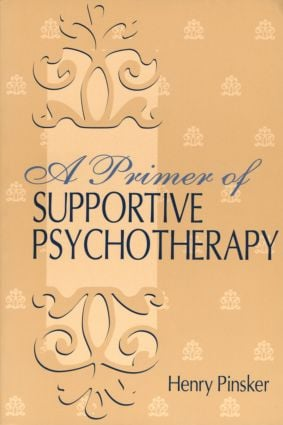 A Primer of Supportive Psychotherapy: 1st Edition (Paperback) book cover