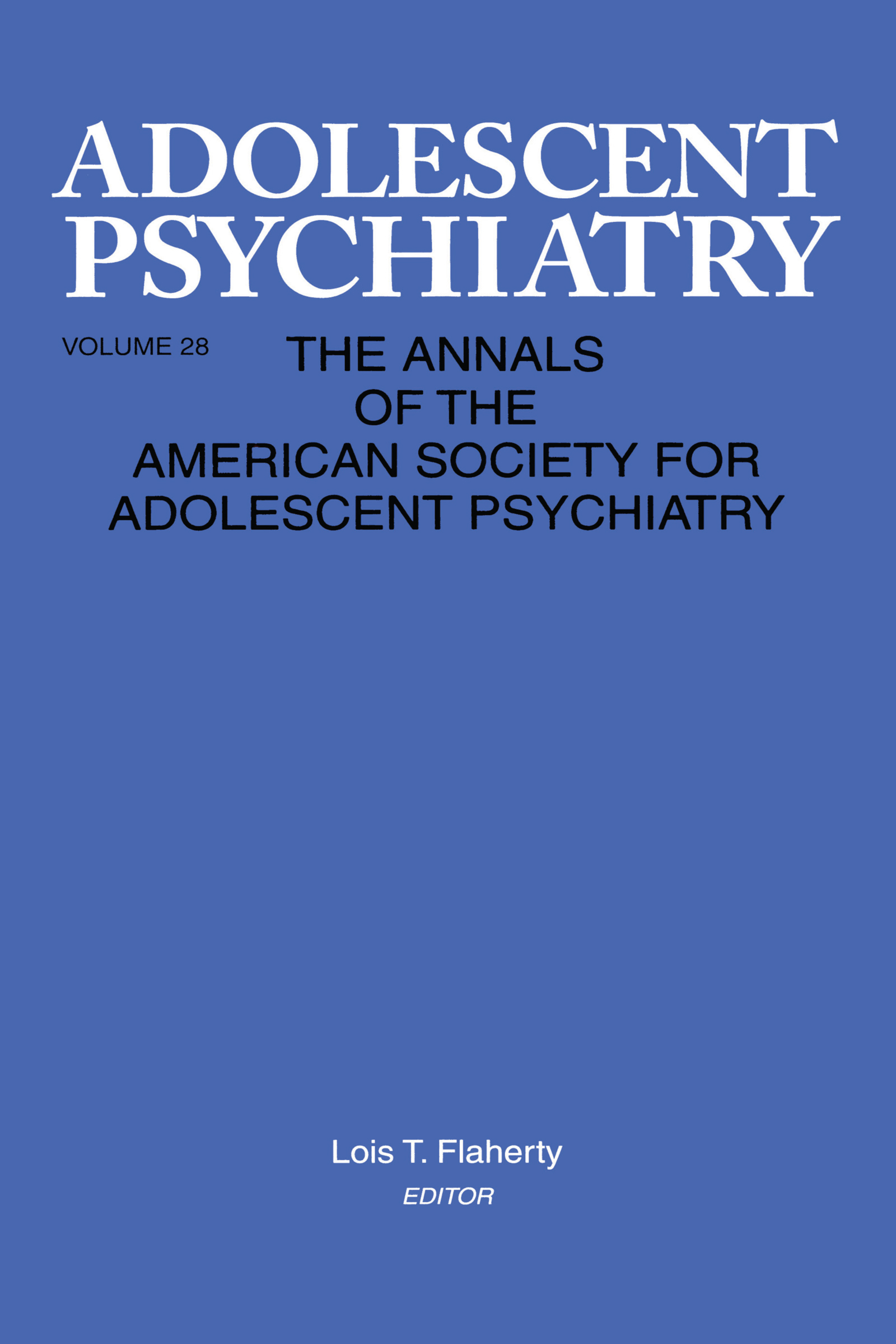 Adolescent Psychiatry, V. 28: Annals of the American Society for Adolescent Psychiatry (Hardback) book cover