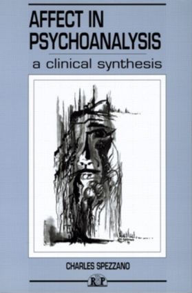 Affect in Psychoanalysis: A Clinical Synthesis, 1st Edition (Paperback) book cover