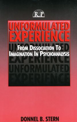 Unformulated Experience: From Dissociation to Imagination in Psychoanalysis (Paperback) book cover