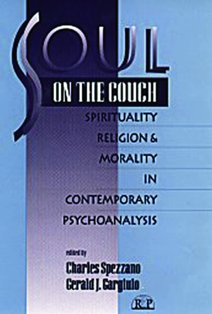 Soul on the Couch: Spirituality, Religion, and Morality in Contemporary Psychoanalysis (Paperback) book cover