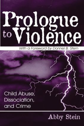 Prologue to Violence: Child Abuse, Dissociation, and Crime (Hardback) book cover