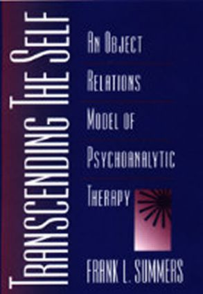Transcending the Self: An Object Relations Model of Psychoanalytic Therapy (Paperback) book cover