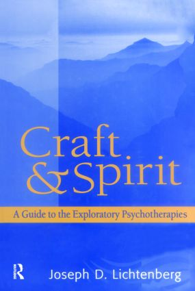 Craft and Spirit: A Guide to the Exploratory Psychotherapies (Hardback) book cover