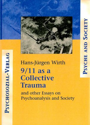 9/11 as a Collective Trauma: And Other Essays on Psychoanalysis and Society (Hardback) book cover