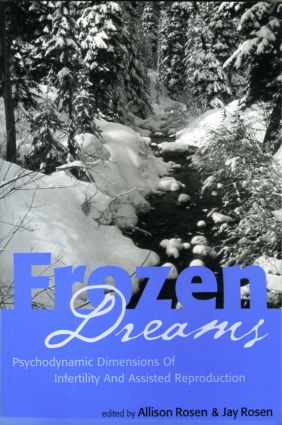 Frozen Dreams: Psychodynamic Dimensions of Infertility and Assisted Reproduction, 1st Edition (Paperback) book cover