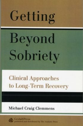 Getting Beyond Sobriety: Clinical Approaches to Long-Term Recovery (Paperback) book cover