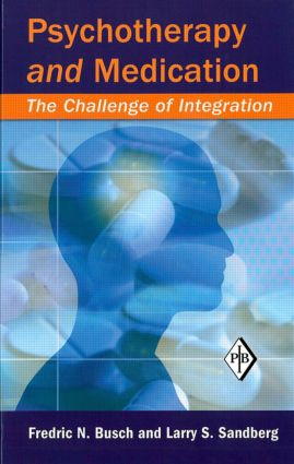 Psychotherapy and Medication: The Challenge of Integration book cover