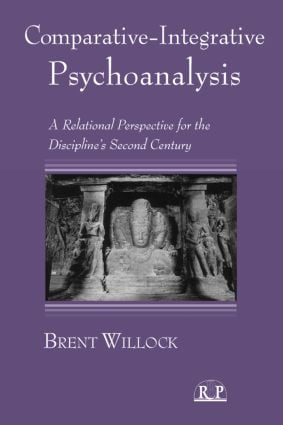 Comparative-Integrative Psychoanalysis: A Relational Perspective for the Discipline's Second Century (Hardback) book cover