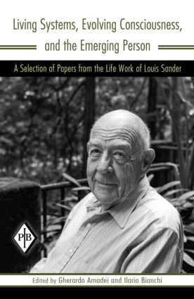 Living Systems, Evolving Consciousness, and the Emerging Person: A Selection of Papers from the Life Work of Louis Sander book cover