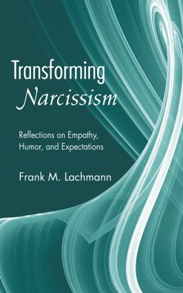 Transforming Narcissism: Reflections on Empathy, Humor, and Expectations book cover