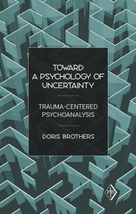 Toward a Psychology of Uncertainty: Trauma-Centered Psychoanalysis book cover