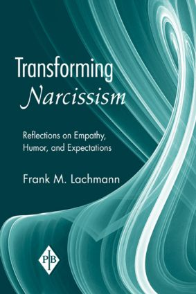 Transforming Narcissism: Reflections on Empathy, Humor, and Expectations (Paperback) book cover