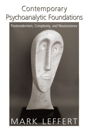 Contemporary Psychoanalytic Foundations: Postmodernism, Complexity, and Neuroscience (Paperback) book cover