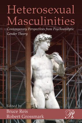 Heterosexual Masculinities: Contemporary Perspectives from Psychoanalytic Gender Theory (Paperback) book cover